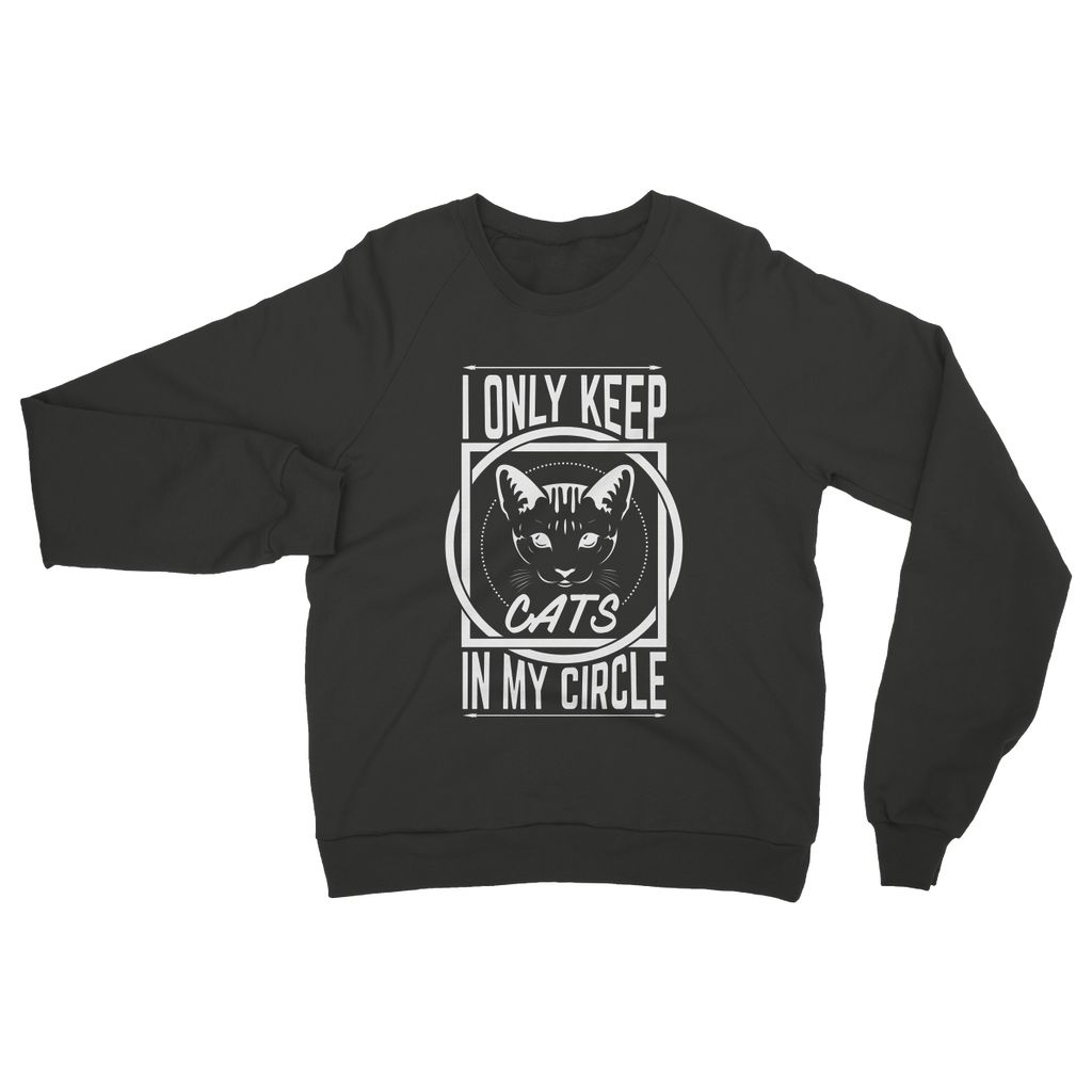 I Only Keep Cats In My Circle Womens Sweatshirt