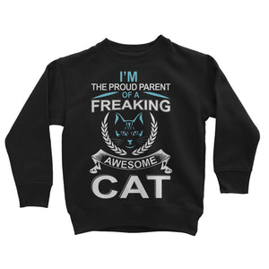 I'm The Proud Parent Of A Freaking Awesome Cat Kids Sweatshirt