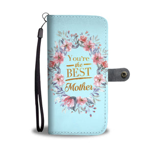 You're The Best Mother Wallet Case - Kickcap