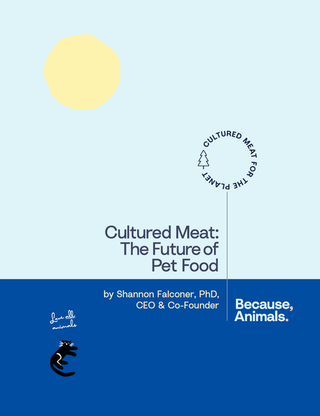 Download Because, Animals white paper on cultured meat for cats and dogs