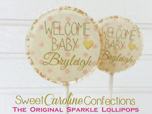 PInk and White Welcome Baby Lollipops - Set of 6 - Sweet Caroline Confections | The Original Sparkle Lollipops