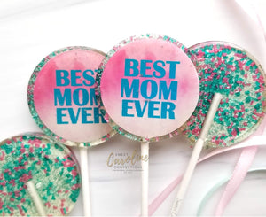 Best Mom Ever Lollipops -Set of 6 - Sweet Caroline Confections | The Original Sparkle Lollipops