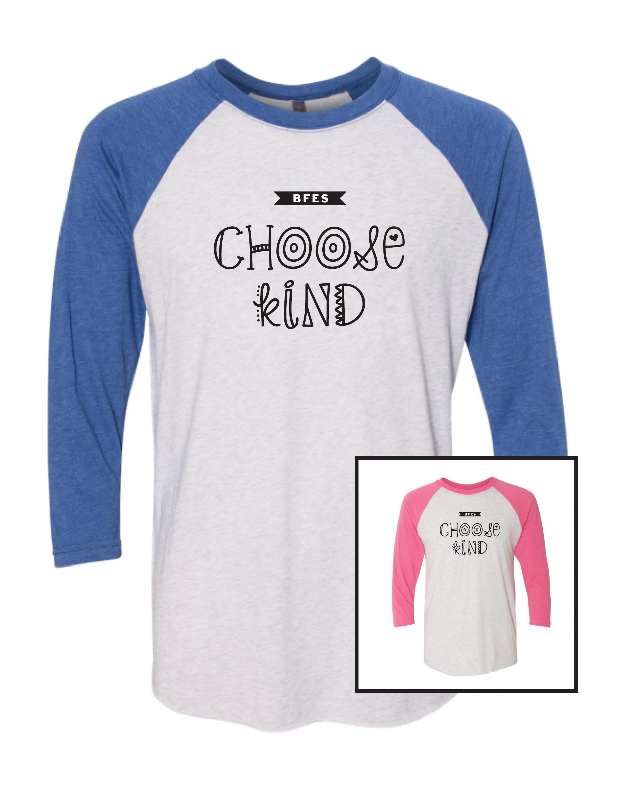 BFES Choose Kind Raglan Shirt- Adult Unisex and Youth