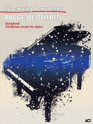 Bugge Wesseltoft: It's snowing on my piano