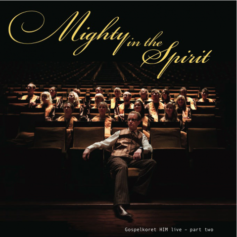 Gospelkoret HIM: Mighty in the Spirit