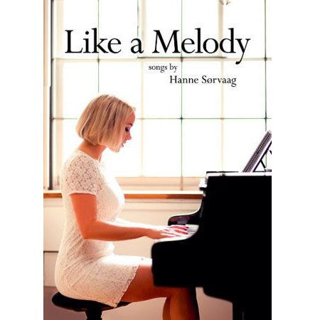 Like a melody - Songs by Hanne Sørvaag