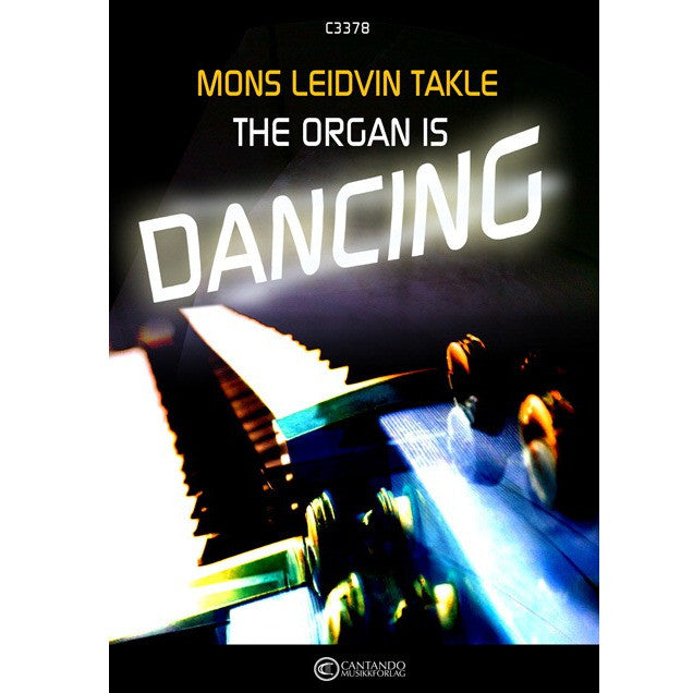 Mons Leidvin Takle: The organ is dancing