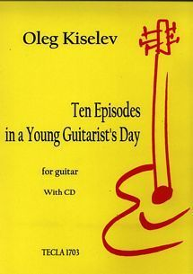 Oleg Kiselev: Ten Episodes in a Young Guitarist's day - inkl. CD