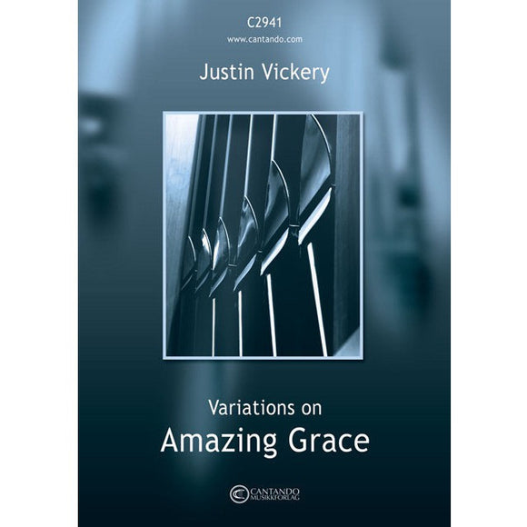 Variations on Amazing Grace - Justin Vickery