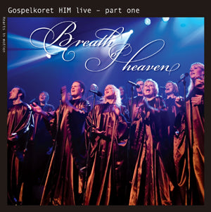 Gospelkoret HIM: Breath of Heaven