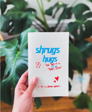 Shrugs and Hugs Riso Print Zine