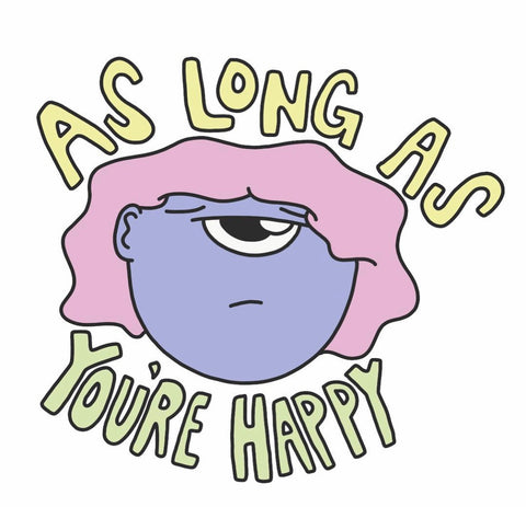 As Long As You're Happy Sticker