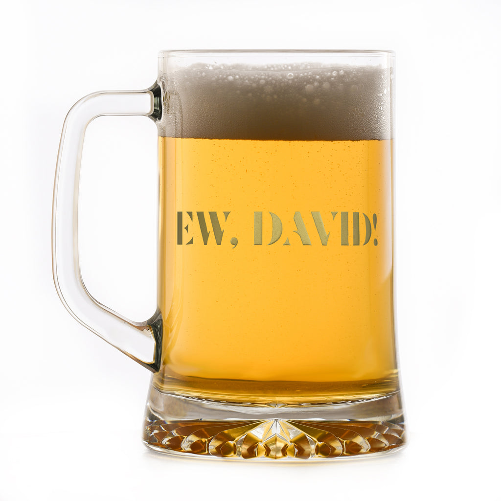 Ew, David! Engraved Beer Mug Gift for TV Show Fans
