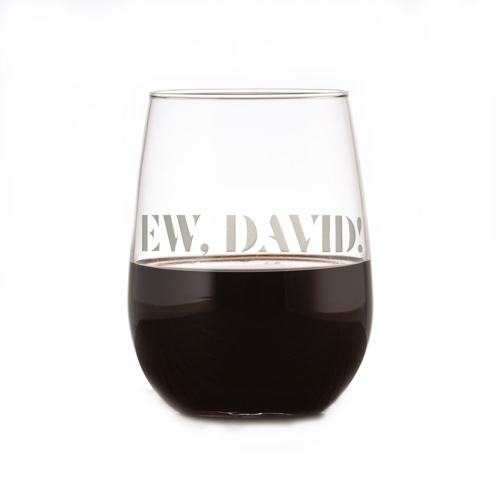 Ew, David! Engraved Stemless Wine