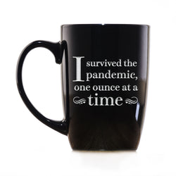 I Survived The Pandemic, One Ounce At A Time Coffee Mug