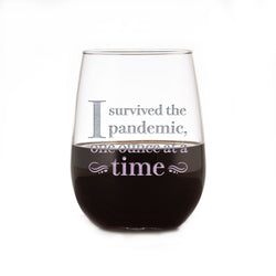 I Survived The Pandemic, One Ounce At A Time Stemless Wine Glass