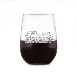When's Recess? For Homeschooling Parents, Funny Stemless Wine Glass