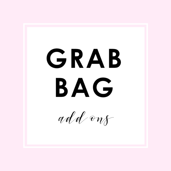 GRAB BAG ♥ Add ons