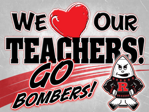 "18 x 24"" We Love Our Bomber Teachers Yard Sign"