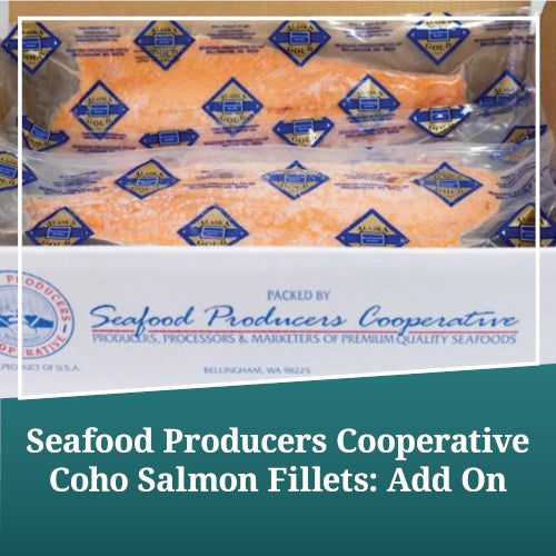 Seafood Producers Cooperative (SPC) Coho Salmon Fillets: Add On