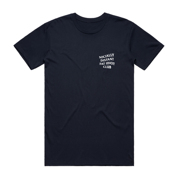 Socially Distant Fat Idiot Club Tee