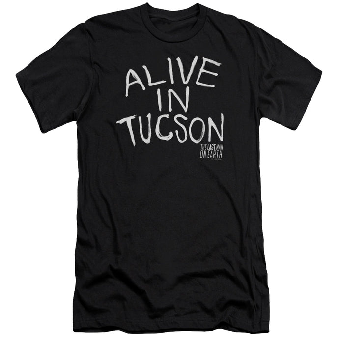 Last Man On Earth - Alive In Tucson Short Sleeve Adult 30/1 Tee - Special Holiday Gift