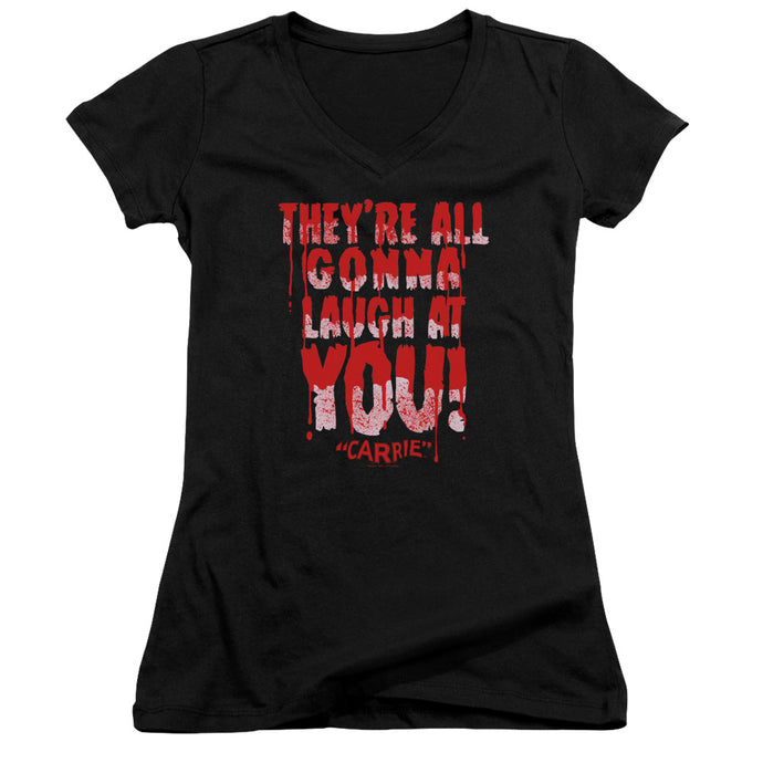 Carrie - Laugh At You Junior V Neck Tee - Special Holiday Gift