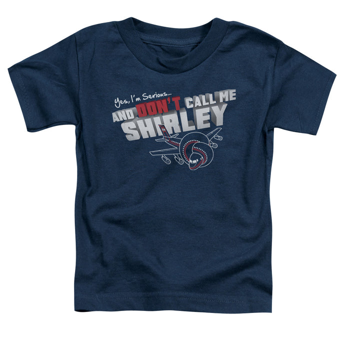 Airplane - Dont Call Me Shirley Short Sleeve Toddler Tee - Special Holiday Gift