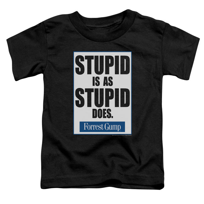 Forrest Gump - Stupid Is Short Sleeve Toddler Tee - Special Holiday Gift