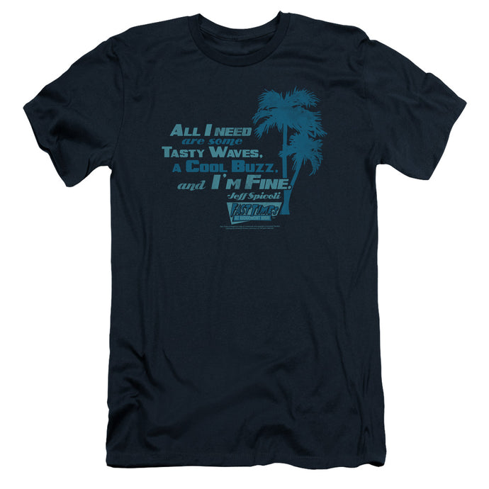 Fast Times Ridgemont High - All I Need Short Sleeve Adult 30/1 Tee - Special Holiday Gift