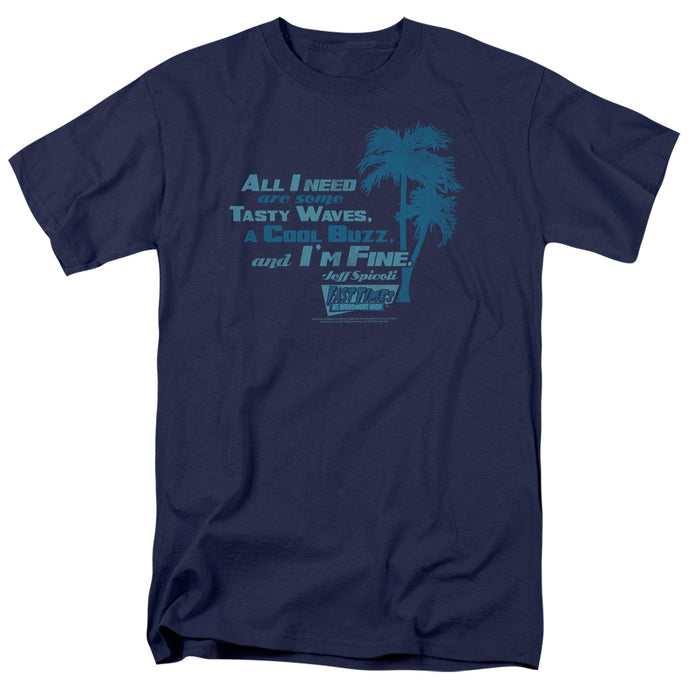 Fast Times Ridgemont High - All I Need Short Sleeve Adult 18/1 Tee - Special Holiday Gift