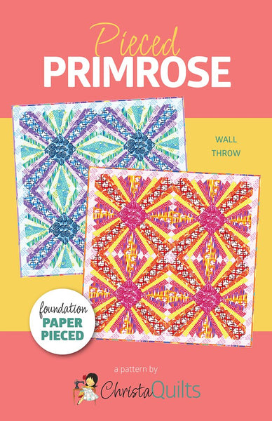 Christa Watson - Pieced Primrose Quilt Pattern
