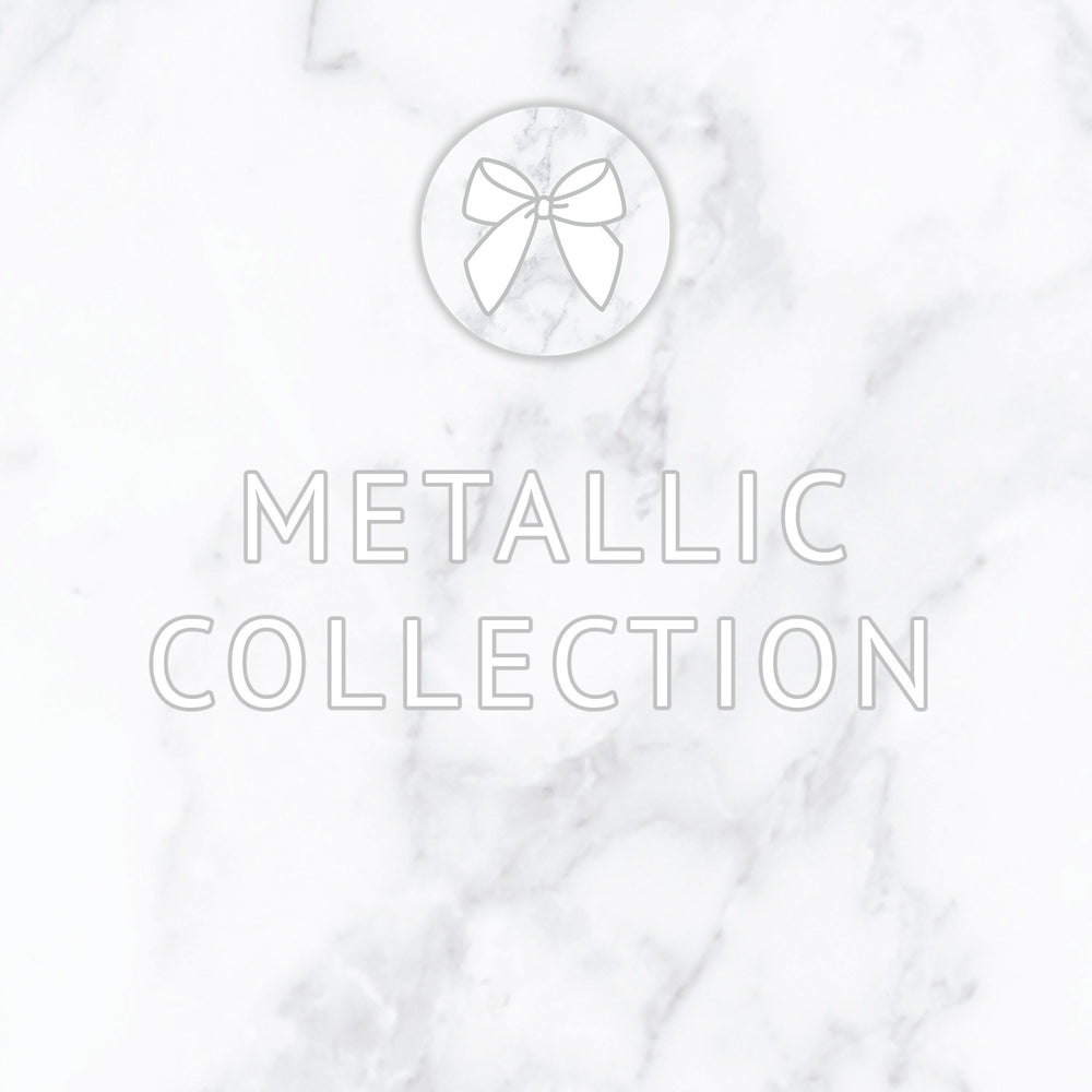 METALLIC COLLECTION
