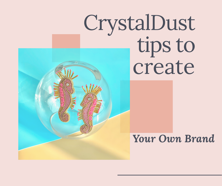 Crystaldust tips to How Start Your Own Brand From Scratch in 7 Steps