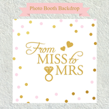 From Miss to Mrs - Bridal Shower Photo Booth Backdrop