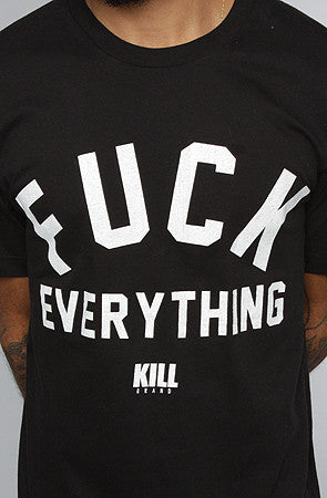 Fuck Everything Tee Shirt