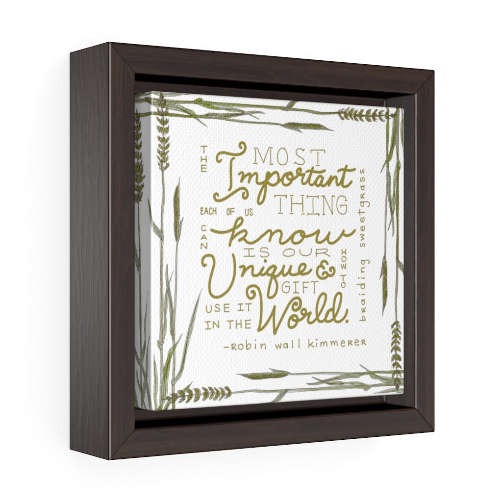 The Most Important Thing Square Framed Premium Gallery Wrap Canvas