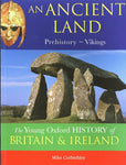 The Oxford History of Britain and Ireland: Volume 1: An Ancient Land: Prehistory-Vikings (The Young Oxford History of Britain & Ireland) (Paperback)
