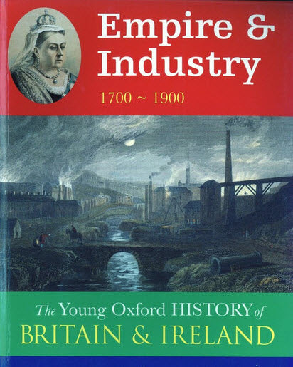 The Young Oxford History of Britain and Ireland - Empire and Industry: 1700-1900