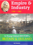 The Young Oxford History of Britain and Ireland -Empire and Industry: 1700-1900