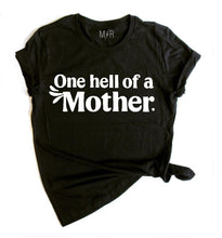 One hell of a Mother Unisex Tee