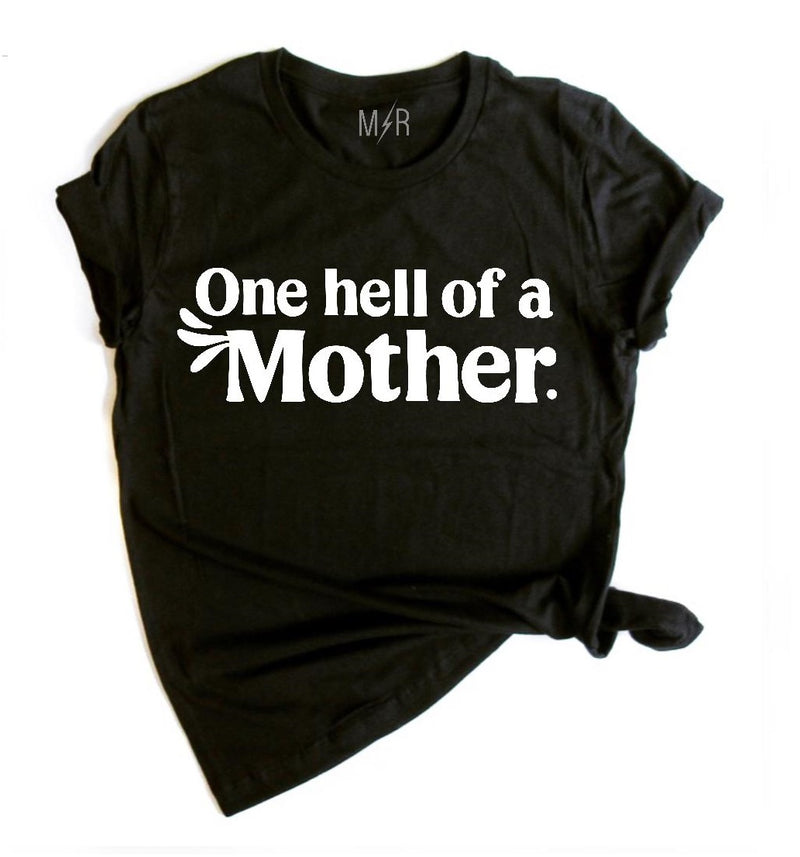 One hell of a Mother Unisex Tee - The Modern Rebels