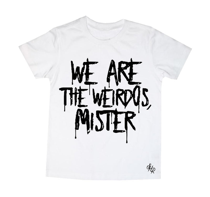 We are the weirdos, Mister Kids Tee