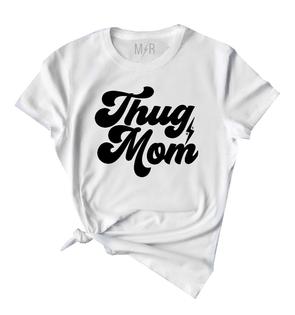 Thug Mom Unisex Tee - The Modern Rebels