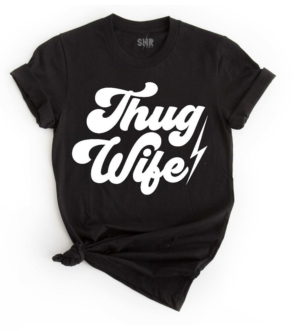 Thug Wife Unisex T-Shirt