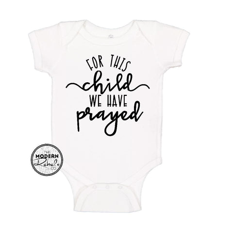 For this child we have prayed Baby Bodysuit - The Modern Rebels