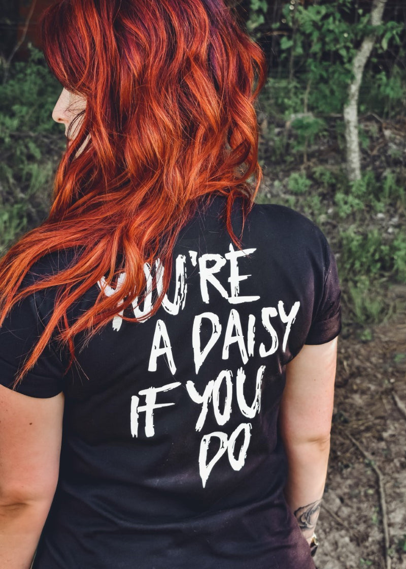 You're a daisy if you do Unisex Tee