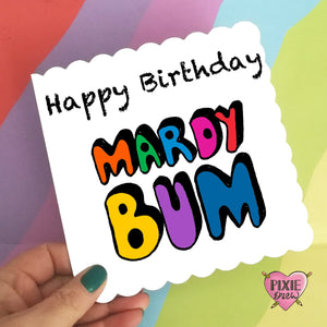 Mardy Bum Birthday Card, Sheffield Slang Card, Happy Birthday Mardy Bum, Sheffield Sayings Birthday Card, Funny Card