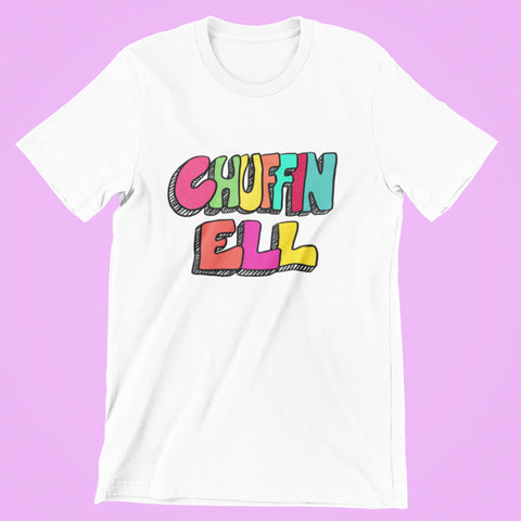 Chuffin Ell t-shirt, chuffing hell typography tee, colourful chuffin ell shirt, Sheffield t shirt, mild cussing Yorkshire tee