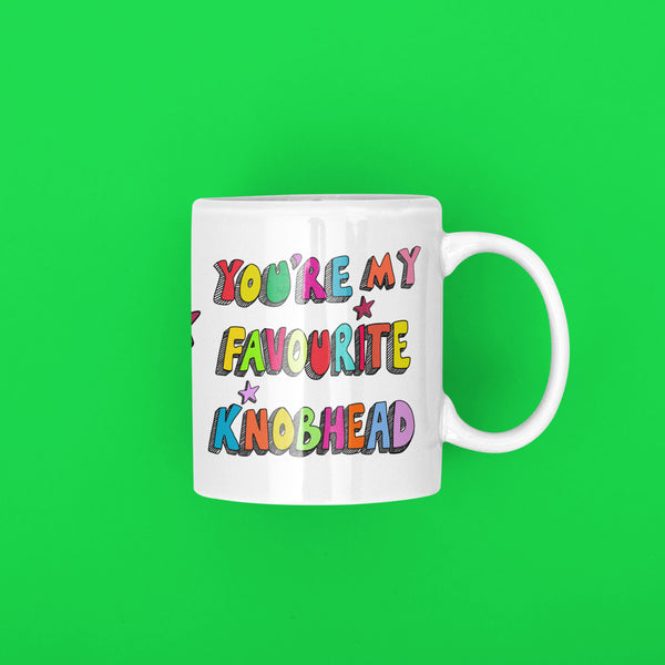 You're my favourite Knobhead Colourful slogan Sayings Printed Mug.